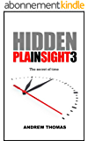 Hidden In Plain Sight 3: The secret of time (English Edition)