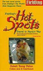 Fielding's Hot Spots: Travel in Harm's Way