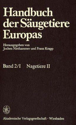 Handbuch der Säugetiere Europas, 6 Bde. in Tl.-Bdn. u. 1 Supplementbd., Bd.2/1, Nagetiere