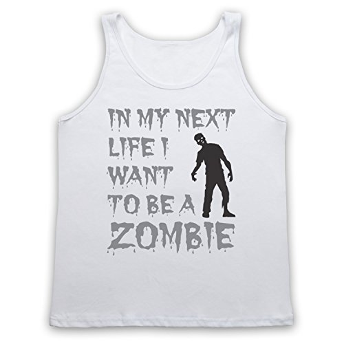 In My Next Life I Want To Be A Zombie Funny Slogan Tank-Top Weste Weis