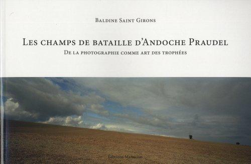 Les champs de bataille d'Andoche Praudel : De la photographie comme art des trophées