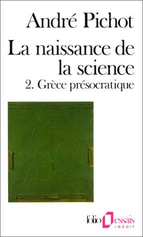 La naissance de la science, tome 2 :  Grèce présocratique