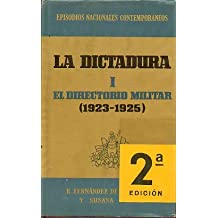 EPISODIOS NACIONALES CONTEMPORÁNEOS. Vol. 6. LA DICTADURA. I. EL DIRECTORIO MILITAR (1923-1925). 2ª ed.