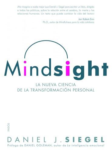 Mindsight: La nueva ciencia de la transformación personal por Daniel J. Siegel