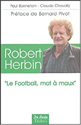 Robert Herbin : Le football, mot à maux