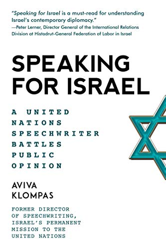 Speaking for Israel: A Speechwriter Battles Anti-Israel Opinions at the United Nations (English Edition)