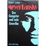 Meyer Lansky - Der Gangster Und Sein Amerika