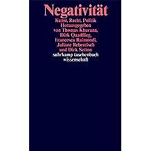 Negativität: Kunst, Recht, Politik (suhrkamp taschenbuch wissenschaft)