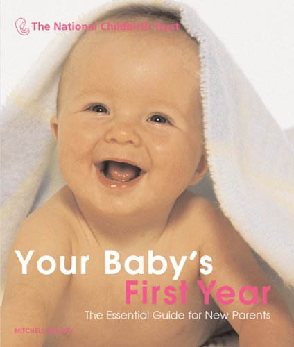 Your Baby's First Year: The Essential Guide for New Parents (Mitchell Beazley Health)