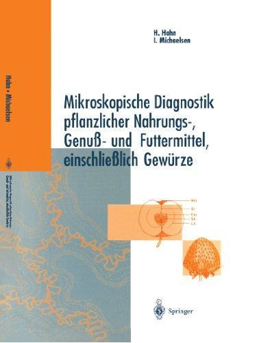 Mikroskopische Diagnostik Pflanzlicher Nahrungs- Genuß- und Futtermittel, Einschließlich Gewürze (German Edition)