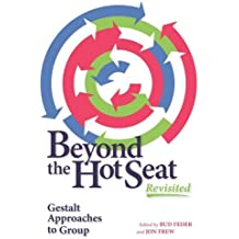 Beyond the Hot Seat Revisited: Gestalt Approaches to Group