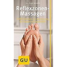 Reflexzonen-Massage: Grifftechniken zur Aktivierung der Selbstheilungskräfte (GU Kompass Gesundheit)