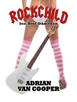 Rockchild - Sex, Blut, Dämonen (Torgänger 1) von [van Cooper, Adrian]