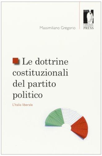 Le dottrine costituzionali del partito politico. L'Italia liberale di Massimiliano Gregorio