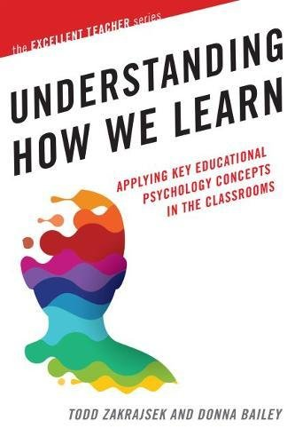 Understanding How We Learn: Applying Key Educational Psychology Concepts in the Classroom (Excellent Teacher)