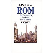 Rom. Die Geschichte der Stadt in der Antike