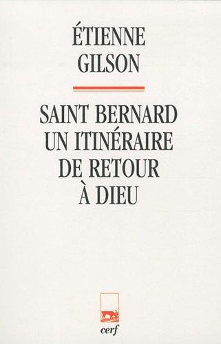 Saint Bernard : Un itinéraire de retour à Dieu par Etienne Gilson