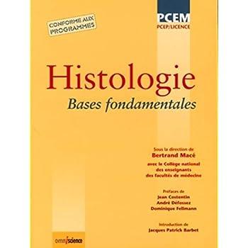 Histologie - Bases fondamentales. PCEP/Licence. Conforme aux programmes.