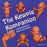 The kewpie kompanion: A kompendium of kewpie knowledge by Cynthia Gaskill (1994-05-03)