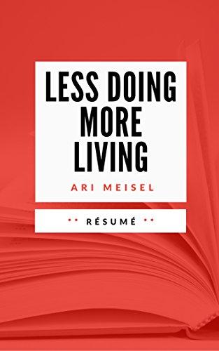LESS DOING, MORE LIVING: Résumé en Français