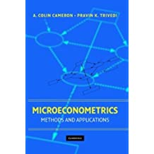 Microeconometrics: Methods and Applications by A. Colin Cameron (2005-05-09)