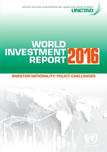 World Investment Report 2016: Investor Nationality - Policy Challenges