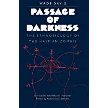 Passage of Darkness: The Ethnobiology of the Haitian Zombie by Wade Davis (1988-05-27)