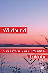 Wildmind: A Step-by Step Guide to Meditation