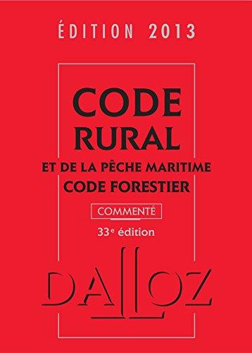 Code rural et de la pêche maritime, code forestier 2013, commenté - 33e éd.
