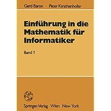 Einführung in die Mathematik für Informatiker: Band 1