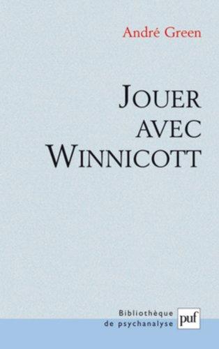 Jouer avec Winnicott par André Green