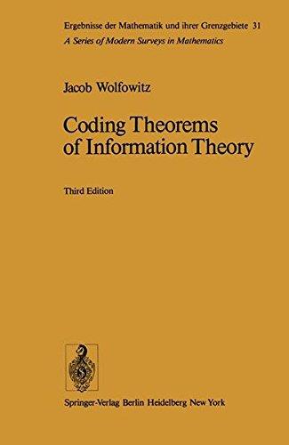 Coding Theorems of Information Theory (Ergebnisse der Mathematik und ihrer Grenzgebiete. 2. Folge) por J. Wolfowitz