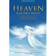 Heaven Knows Why: Real Angel Contact Photos and True Past Life Conversations