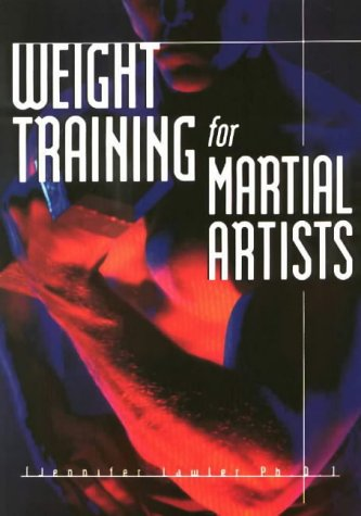 Weight Training for Martial Artists por Jennifer Lawler