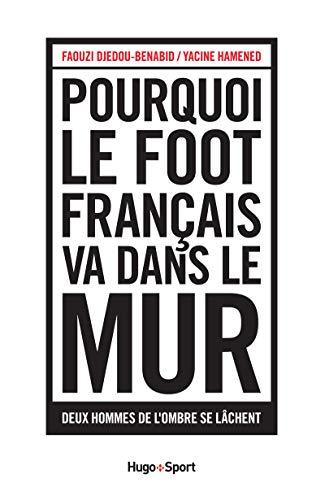 Pourquoi le foot français va dans le mur par Faouzi Djedou-benabid