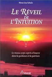 LE REVEIL DE L'INTUITION. : Le réseau corps-esprit à l'oeuvre dans la guidance et la guérison
