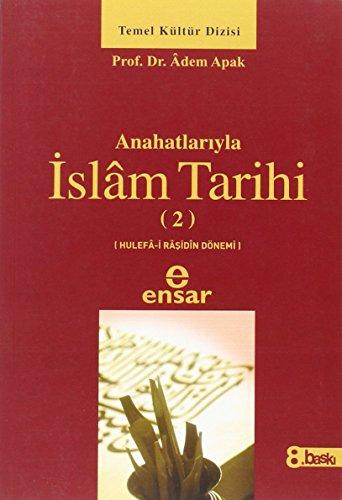 Anahatlariyla Islam Tarihi 2
