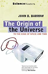 The Origin Of The Universe: To the Edge of Space and Time (SCIENCE MASTERS) by John D. Barrow (2001-08-16)