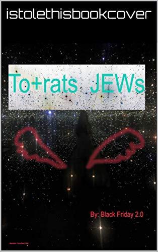 To-rats JEWs (English Edition) eBook: blackfriday 2.0: Amazon.es ...