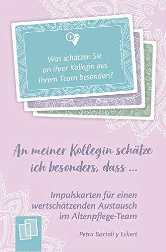 An meiner Kollegin schätze ich besonders, dass …48 Impulskarten für einen wertschätzenden Austausch im Altenpflege-Team