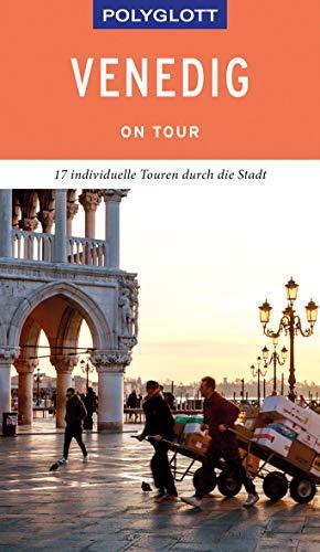 POLYGLOTT on tour Reiseführer Venedig: Individuelle Touren durch die Stadt