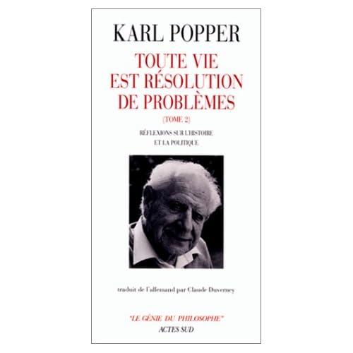 TOUTE VIE EST RESOLUTION DE PROBLEMES. : Tome 2, Réflexions sur l'histoire et la politique