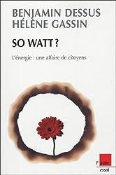So watt ? : L'énergie : une affaire de citoyens (Monde Cours)