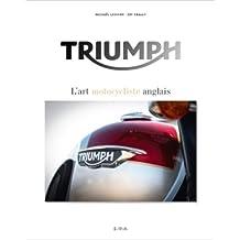 Triumph: L'art motocycliste anglais