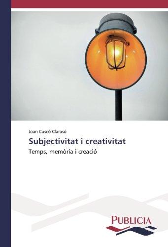 Subjectivitat i creativitat: Temps, memòria i creació