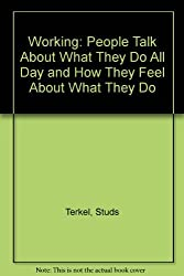 Working by Studs Terkel (1984-10-12)