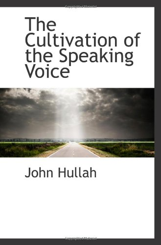 The Cultivation of the Speaking Voice