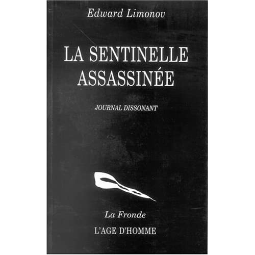 La Sentinelle assassinée : Journal dissonant