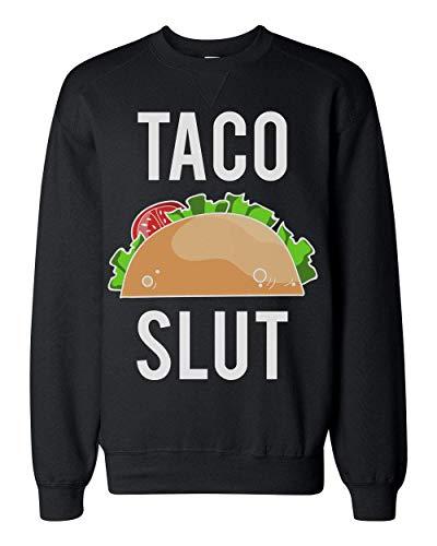 Finest Prints Taco Slut Delicious Taco Unisex Sweatshirt Large Junk-food-print-pullover
