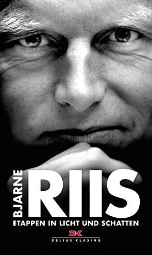 Bjarne Riis: Etappen in Licht und Schatten - Aufgezeichnet von Lars Steen Pedersen